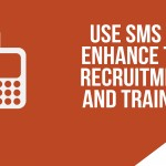 Use SMS to Enhance the Recruitment and Training